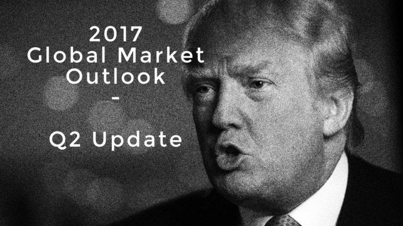 2017-global-market-outlook-q2-update