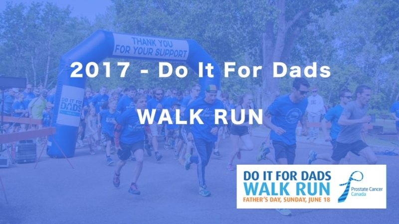 do-it-for-dads-walk-run-prostate-cancer-canada